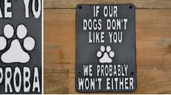 Plaque murale en fonte, Si nos chiens de vous aiment pas probablement que nous non plus, en noir et blanc, 24cm