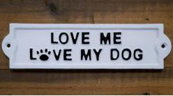 Plaque murale en fonte, Aimez moi / Aimez mes chiens, en noir et blanc, finitions anciennes, 22cm