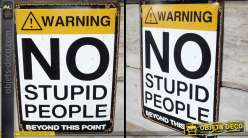 Plaque vintage en métal : No stupid people 40 x 30 cm